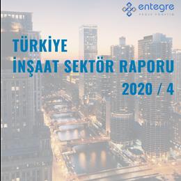 Türkiye İnşaat Sektör Raporu 2020 / 4