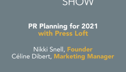 PR Planning for 2021 with Press Loft