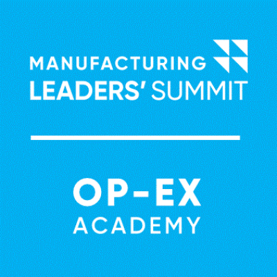 MANUFACTURING LEADERS' SUMMIT + OP-EX ACADEMY