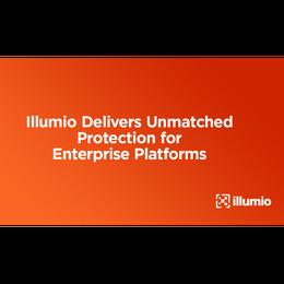 Illumio Delivers Unmatched Protection for Enterprise Platforms