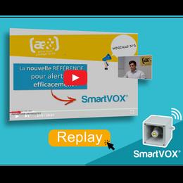 WEBINAR : SMARTVOX®, LA NOUVELLE RÉFÉRENCE POUR ALERTER EFFICACEMENT