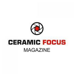 Ceramic Focus Magazine & CeraHub: Online Portal for Ceramic Industry